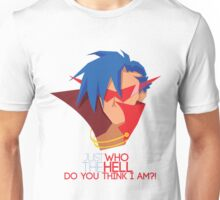 Just who the hell do you think I am?! Unisex T-Shirt