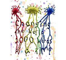 Artist's Motto Photographic Print