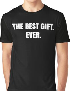 Funny Best Gift Ever Novelty Gag Joke Print Cool  Graphic T-Shirt