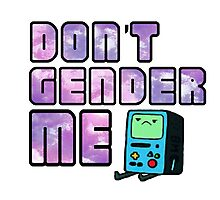 Don't Gender Me Photographic Print