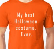 My Best Halloween Costume Ever Funny T-Shirt Tee Novelty Unisex T-Shirt