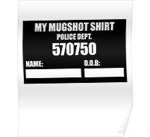 Funny My Arrested Mugshot Police Prison Rebel Poster