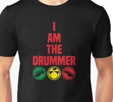 i am the drummer Unisex T-Shirt