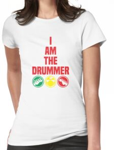 i am the drummer Womens Fitted T-Shirt