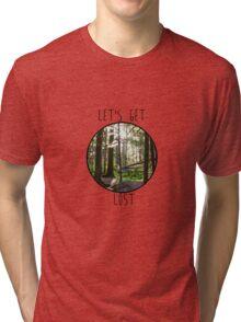 Lets Get Lost Tri-blend T-Shirt