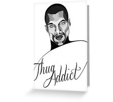 Thug Addict #1 v.3 Greeting Card