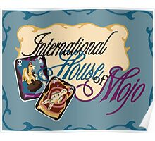 International House of Mojo Poster