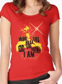 KAMINA - WHO THE HELL DO YOU THINK I AM? Women's Fitted Scoop T-Shirt