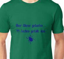 Über Wiese gelaufen ... 99 Zecken gefällt das Unisex T-Shirt