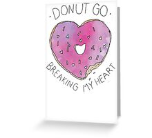 Donut Break My Heart Greeting Card