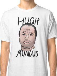 Hugh Mungus - Text Version Classic T-Shirt
