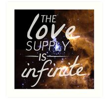 The Love Supply is Infinite: Space Edition Art Print