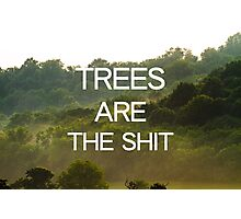 Trees Are the Shit Photographic Print