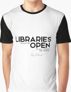 libraries should be open to all, except the censor - John F. Kennedy Graphic T-Shirt