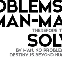our problems are man-made - John F. Kennedy Sticker