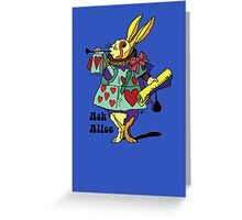 Ask Alice - The White Rabbit 2 - Alices Adventures in Wonderland Greeting Card