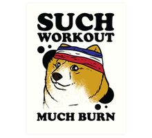 Such Workout, Much Burn - Doge The Dog Workout Shirt Art Print