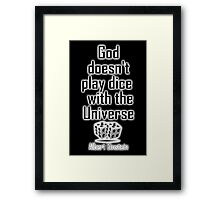 """Einstein, GOD, Science, """"God doesn't play dice with the Universe"""" on Black Framed Print"""