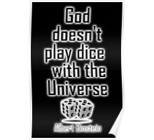 """Einstein, GOD, Science, """"God doesn't play dice with the Universe"""" on Black Poster"""