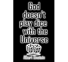 """Einstein, GOD, Science, """"God doesn't play dice with the Universe"""" on Black Photographic Print"""