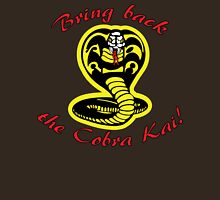 Bring Back the Cobra Kai! Unisex T-Shirt