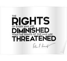 the rights of every man - John F. Kennedy Poster