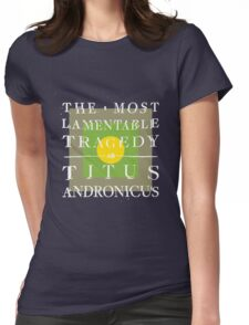 THE MOST LAMENTABLE TRAGEDY Womens Fitted T-Shirt