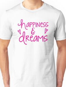 Happiness and dreams Unisex T-Shirt