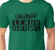 Label Me A Tenor Drum (Black Lettering) Unisex T-Shirt