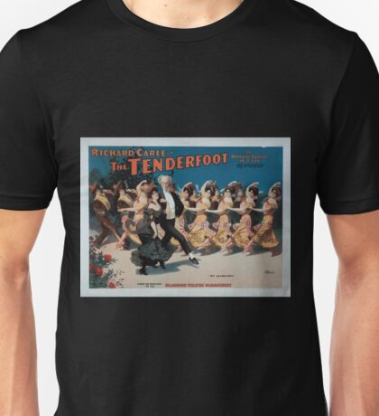 Performing Arts Posters Richard Carle in The tenderfoot an operatic comedy in acts book by Richard Carle music by HL Heartz 0957 Unisex T-Shirt