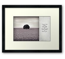 though I stand alone Framed Print