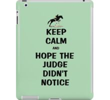 Keep Calm & Hope The Judge Didn't Notice Equestrian Gifts iPad Case/Skin