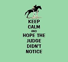 Keep Calm & Hope The Judge Didn't Notice Equestrian Gifts by Patricia Barmatz