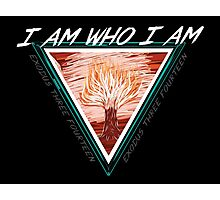 I AM WHO I AM Photographic Print