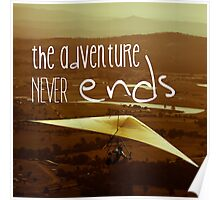 The Adventure Never Ends Poster