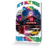 He's Not Here Bar Shirt Greeting Card