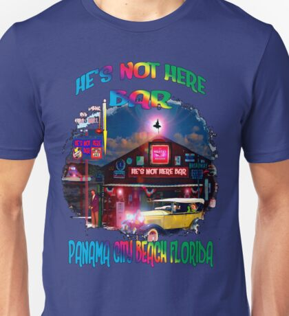 He's Not Here Bar Shirt Unisex T-Shirt