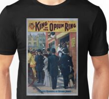 Performing Arts Posters King of the opium ring big scenic sensation by Chas E Blaney Chas A Taylor 2961 Unisex T-Shirt