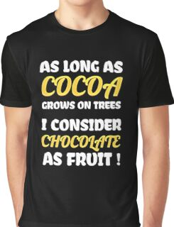 I consider chocolate as fruit Graphic T-Shirt