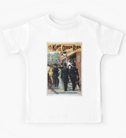 Performing Arts Posters King of the opium ring big scenic sensation by Chas E Blaney Chas A Taylor 1106 Kids Tee