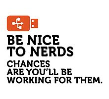 Be Nice to Nerds by artpolitic