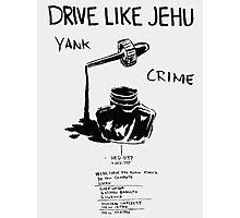 Drive Like Jehu – Yank Crime Photographic Print