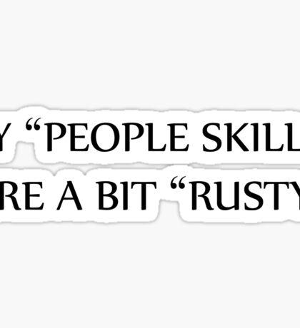 "My ""People Skills"" Are A Bit ""Rusty"" -- Supernatural Sticker"