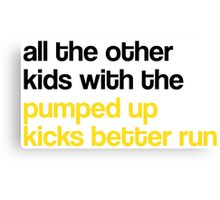 """""""Pumped Up Kicks"""" by Foster the People Canvas Print"""