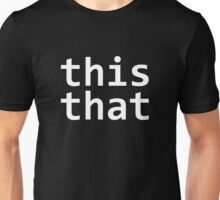 this and that Unisex T-Shirt