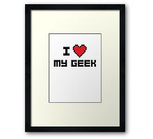 I Love My Geek Framed Print