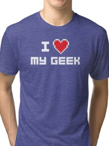 I Love My Geek Tri-blend T-Shirt