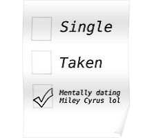 Mentally Dating Miley Cyrus Poster