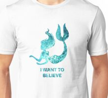 I Want to Believe - Mermaid Unisex T-Shirt
