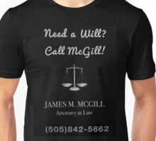 Need a will? Call McGill!  Unisex T-Shirt